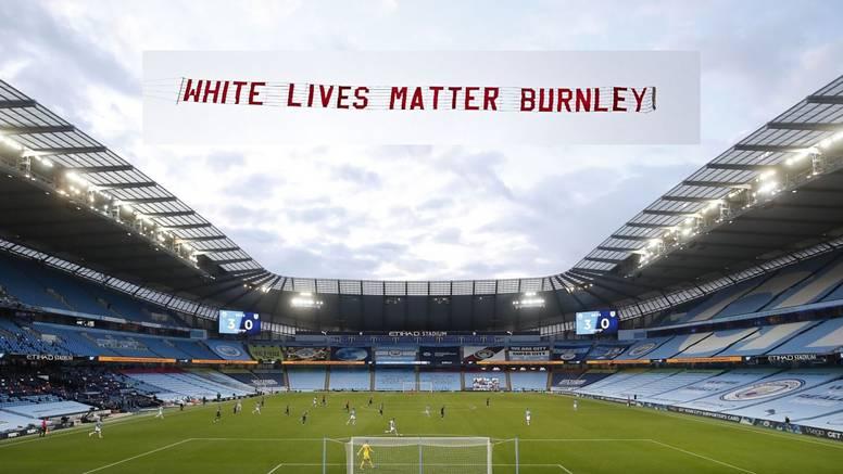Fantastična igra Cityja, a iznad stadiona leteći transparent: 'White Lives Matter - Burnley'