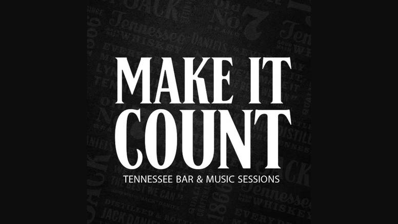 Make it count Tennessee bar&music sessions