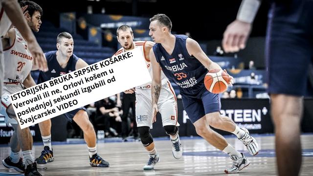 Švicarci skinuli Srbiju, Cibonin bivši igrač zabio za pobjedu: Povijesna bruka srpske košarke