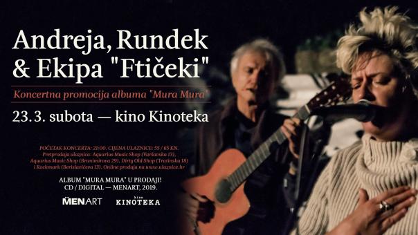 "Andreja, Rundek & Ekipa ""Ftičeki"" 23.03. u Kinoteci!"