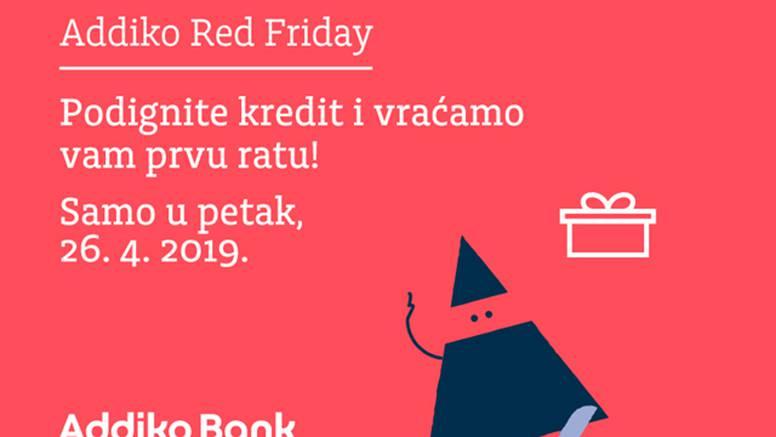 Addiko Red Friday: Addiko banka vraća prvu ratu kredita
