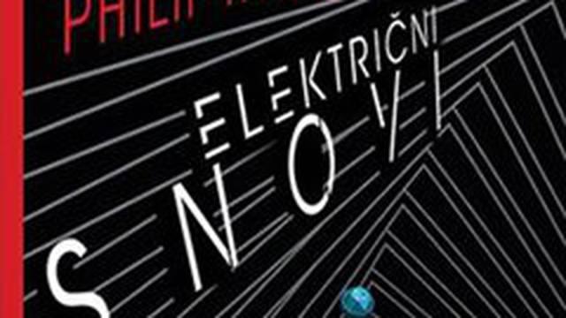 Električno ludilo vizionara 20. stoljeća - Philipa K. Dicka