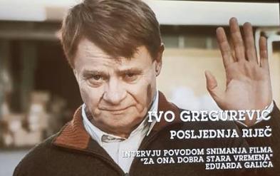 'Za ona dobra stara vremena': Zadnja uloga Ive Gregurevića...