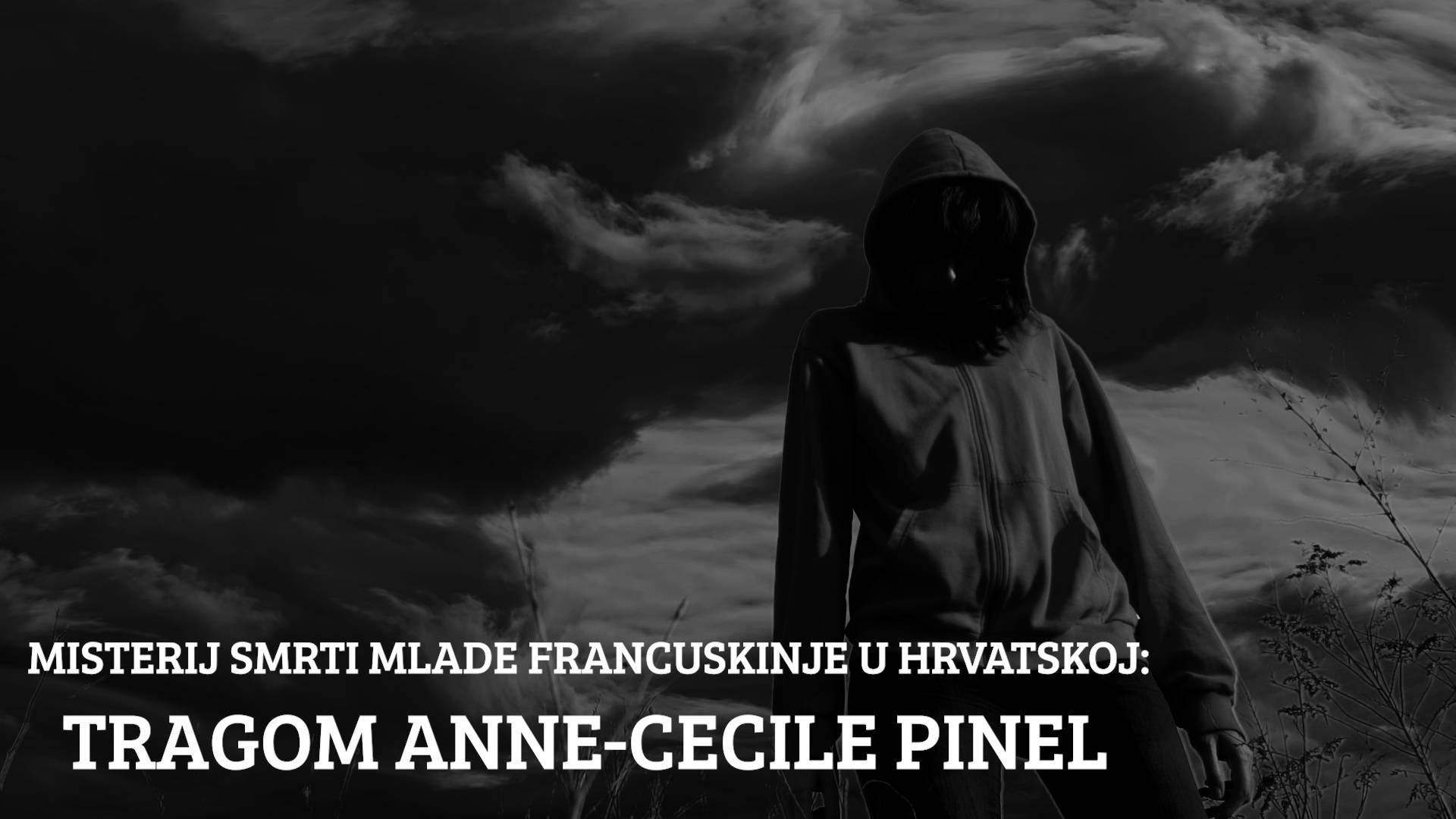 Veliki video dosje: Tajna smrti Francuskinje Anne u Hrvatskoj