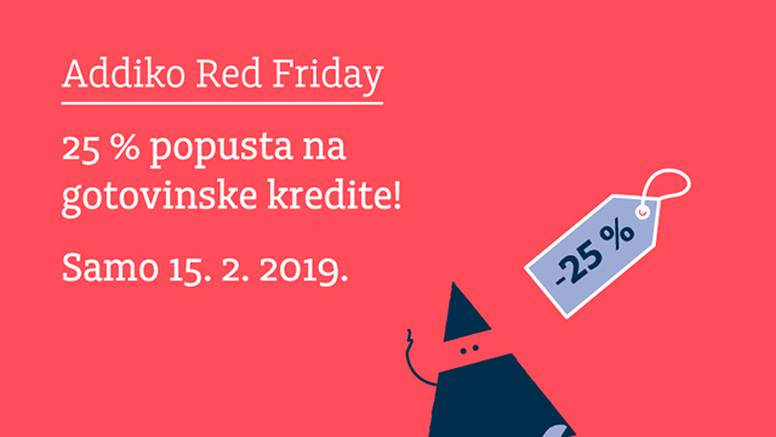 'Addiko Red Friday' 15. veljače 25% niža kamata na kredite