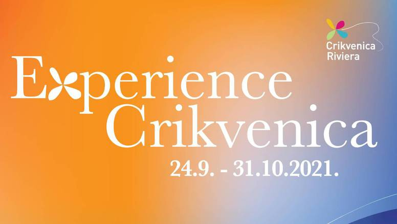 Experience Crikvenica / Doživi Crikvenicu gastro – outdoor – wellness